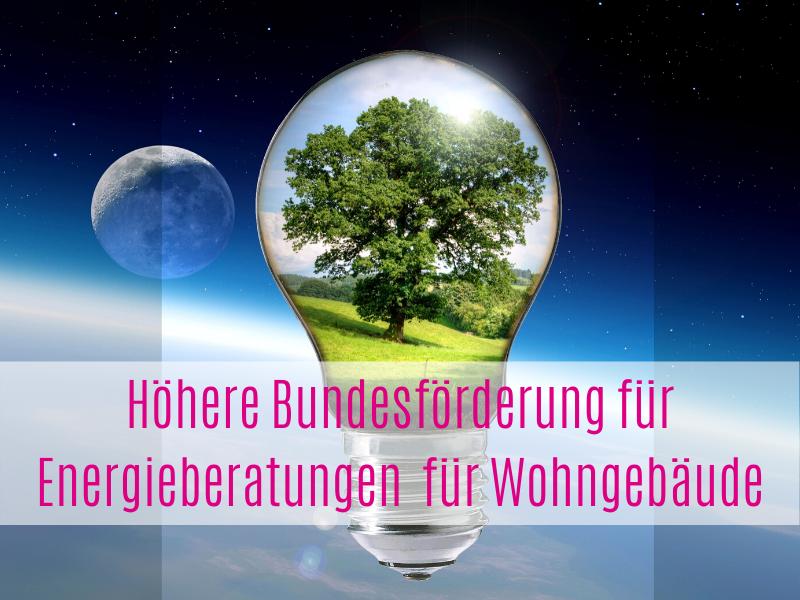 Höhere Förderung für Energieberatung für Wohngebäude