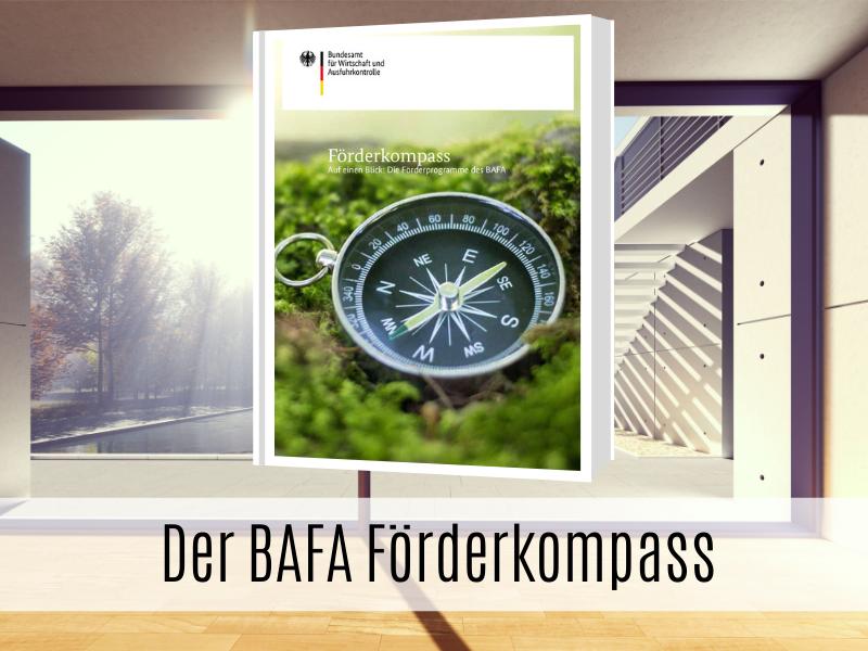 Mit dem BAFA Förderkompass zielsicher zu Ihrem Förderprogramm